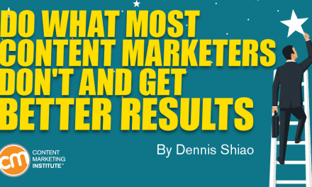 Do What Most Content Marketers Don't and Get Better Results