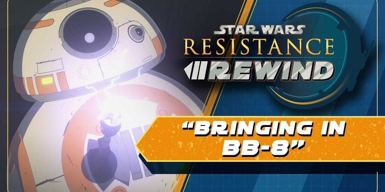 Star Wars Resistance Rewind #1.14   Bringing in BB-8