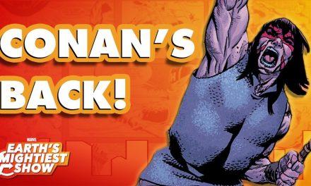 Conan the Barbarian Returns to Marvel Comics!   Earth's Mightiest Show Bonus