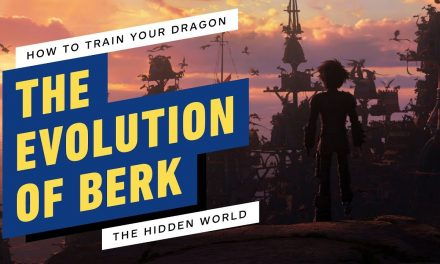 How To Train Your Dragon: The Hidden World – The Evolution of Berk
