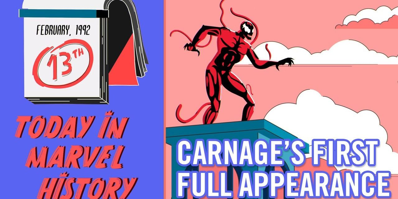 Today in Marvel History: Carnage
