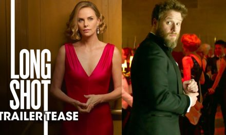 Long Shot (2019 Movie) Official Trailer Tease – Seth Rogen, Charlize Theron