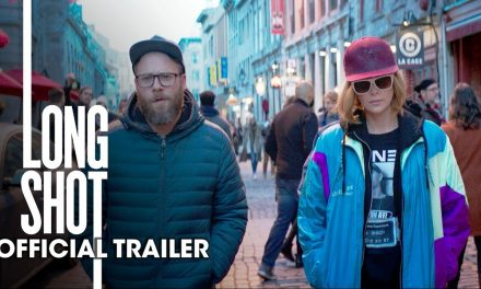 Long Shot (2019 Movie) Official Trailer – Seth Rogen, Charlize Theron