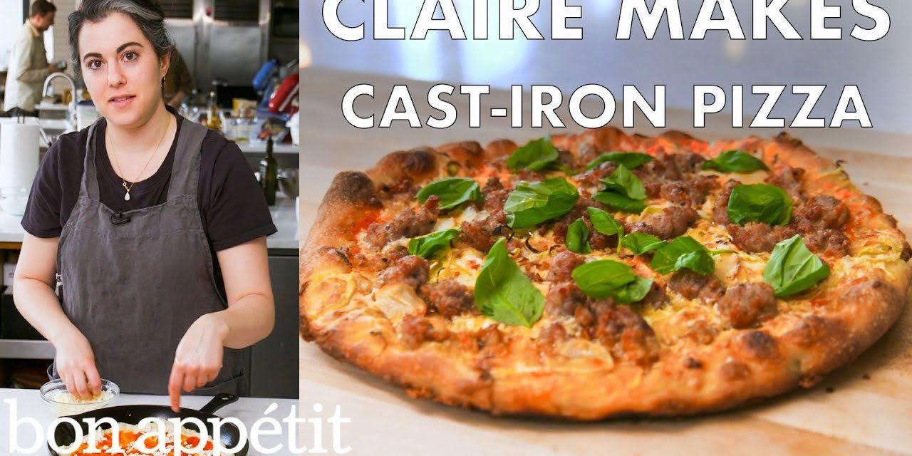 Claire Makes Cast-Iron Skillet Pizza   From the Test Kitchen   Bon Appétit