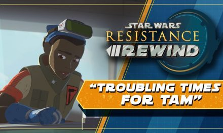 Star Wars Resistance Rewind #1.20 | Troubling Times for Tam