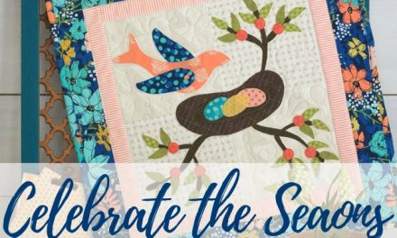 Spring Quilting | Celebrate the Seasons