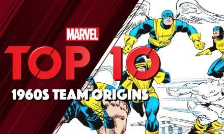 1960s Team Origins | Marvel Top 10
