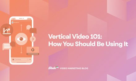 Vertical Video 101: How You Should Be Using It