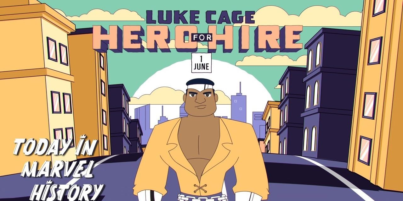 Luke Cage's First Appearance in 1972!   Today in Marvel History