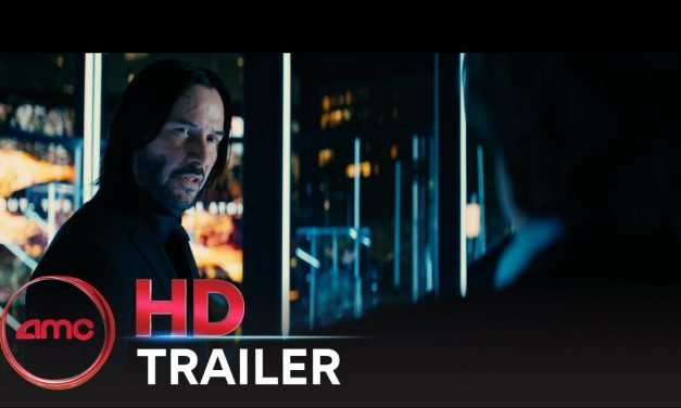 JOHN WICK: CHAPTER 3 – PARABELLUM – 2nd Trailer (Keanu Reeves & Halle Berry) |AMC Theatres (2019)