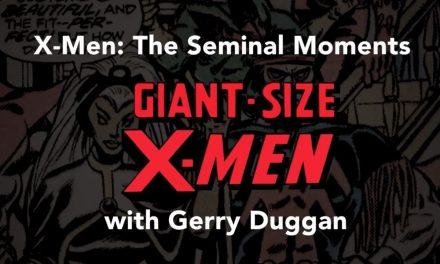X-Men Seminal Moments: Gerry Duggan on GIANT SIZE X-MEN