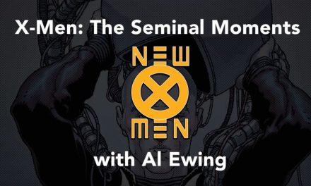 X-Men Seminal Moments: Al Ewing and NEW X-MEN