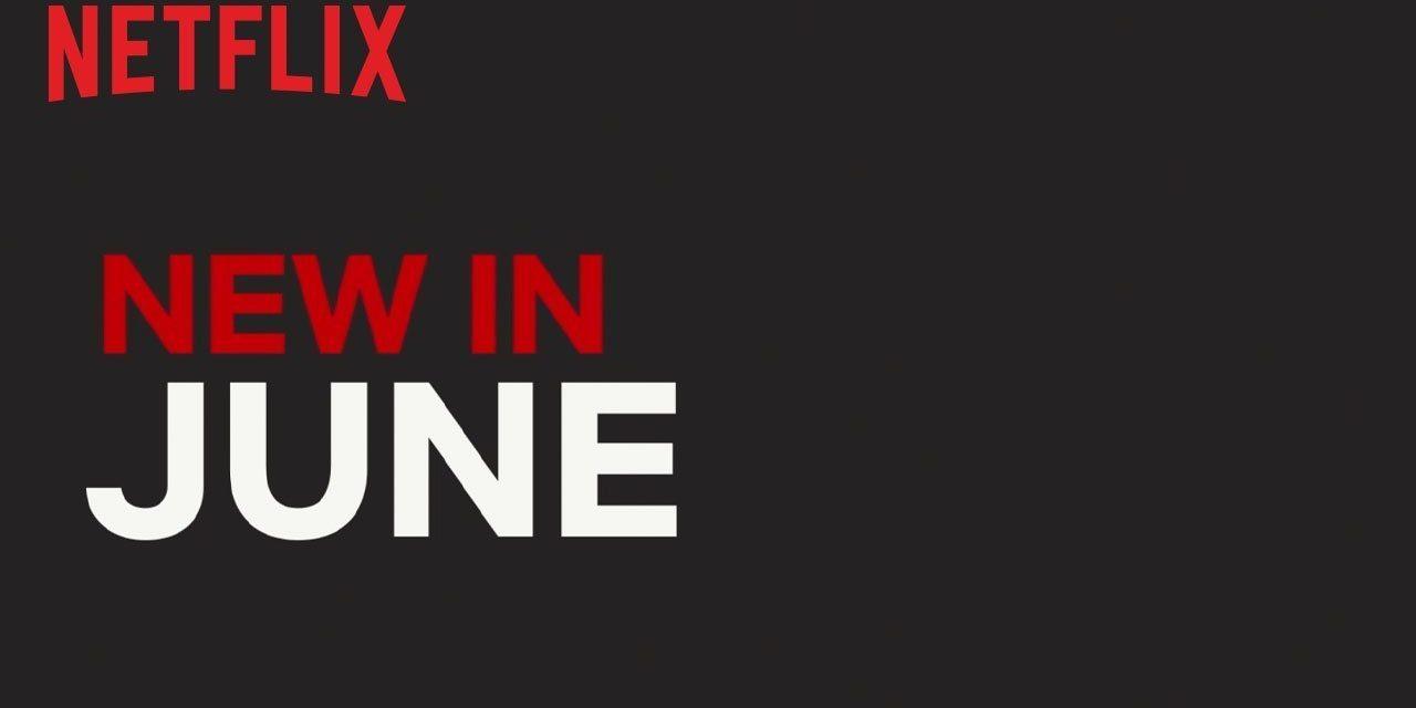 New On Netflix | June 2019