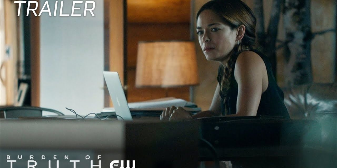 Burden Of Truth | Truth Trailer | The CW
