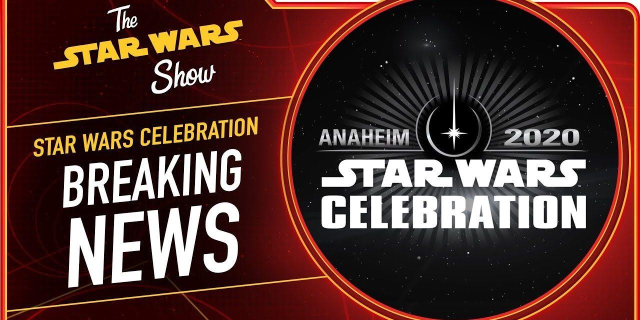 Star Wars Celebration Anaheim 2020 Dates Announced | The Star Wars Show