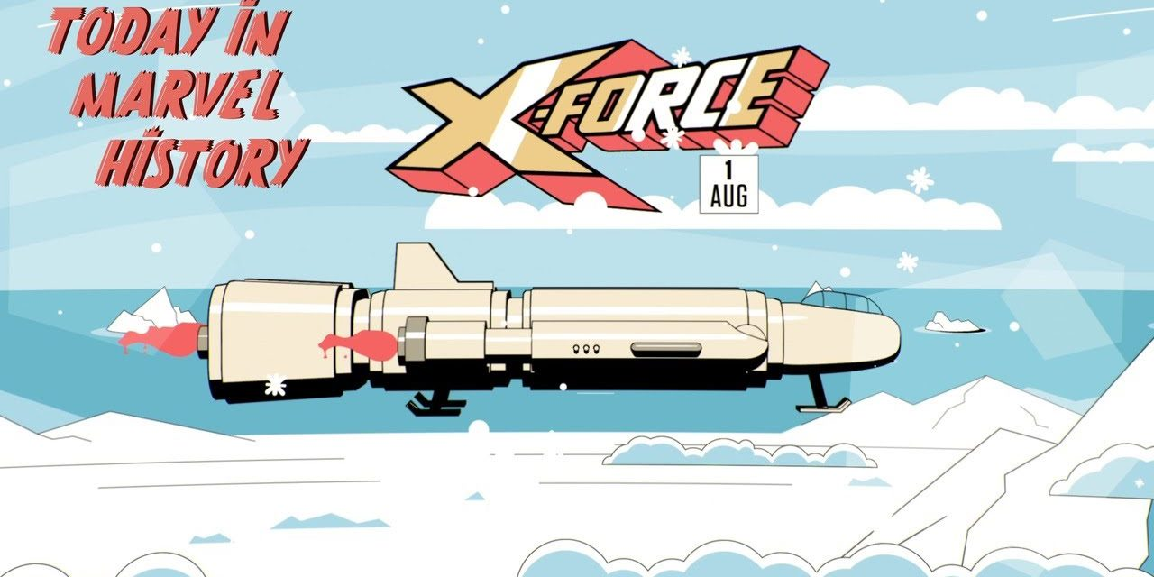 Today in Marvel History: X-FORCE is Introduced!