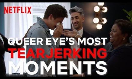 Try Not To Cry Watching The Emotional Bits From Queer Eye | Netflix