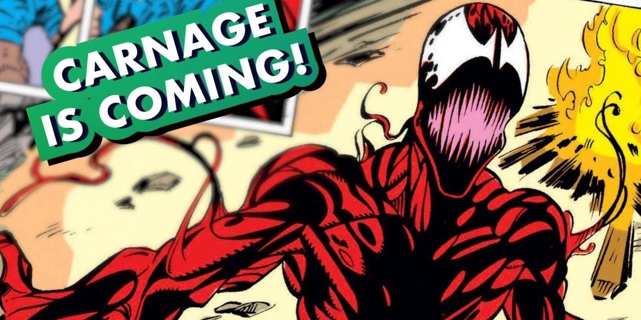 Carnage Returns! Everything You Need To Know!