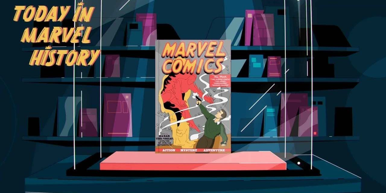 Today in Marvel History: MARVEL COMICS #1 is Released!