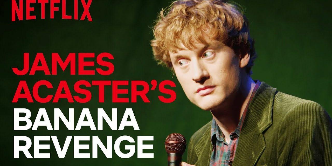 James Acaster Stand-up   James Acaster's Banana Revenge Fantasy   Netflix