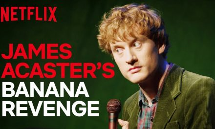 James Acaster Stand-up | James Acaster's Banana Revenge Fantasy | Netflix