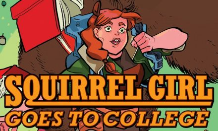 Squirrel Girl Goes to College (and the Theater)! | Women of Marvel