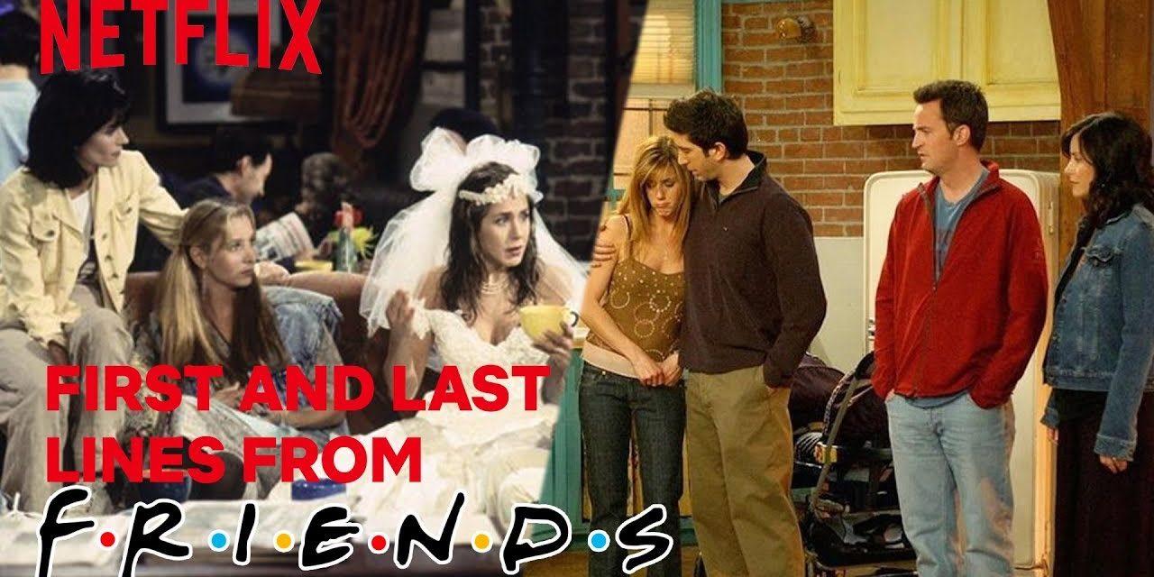 The First & Last lines Spoken In Friends | Netflix