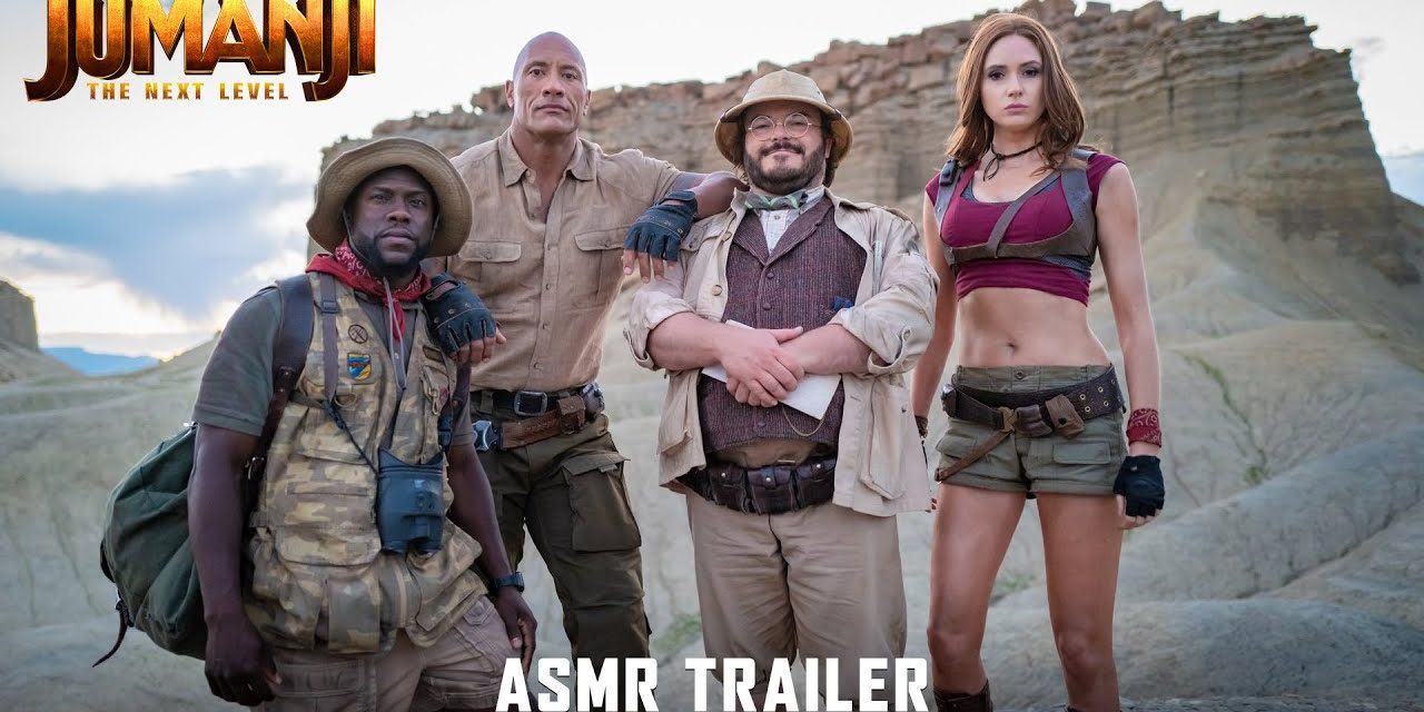 JUMANJI: THE NEXT LEVEL – ASMR Trailer