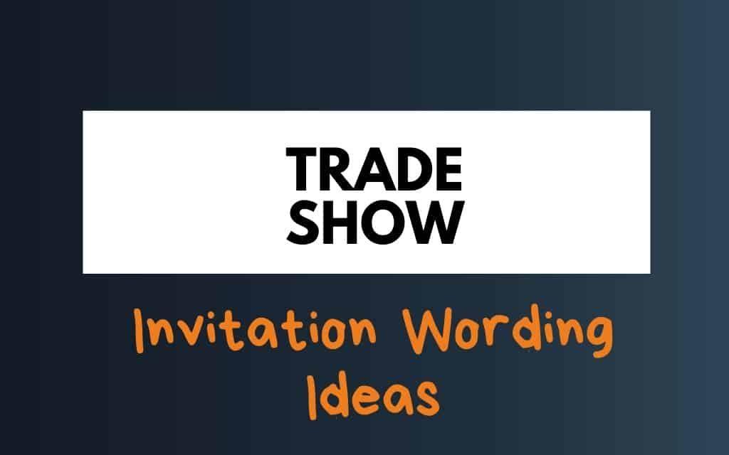 41+ Best Trade Show Invitation Wording ideas