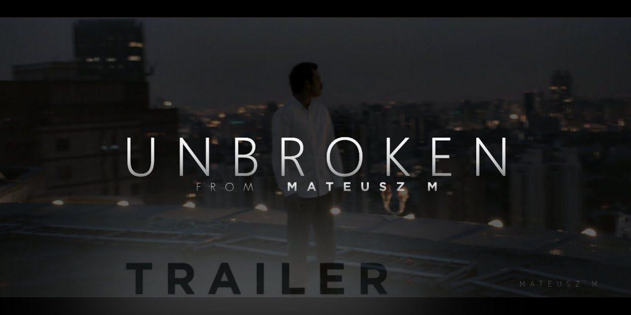Unbroken – Motivational Video Trailer
