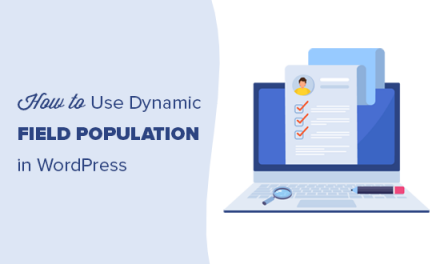 How to Use Dynamic Field Population in WordPress to Auto-Fill Forms