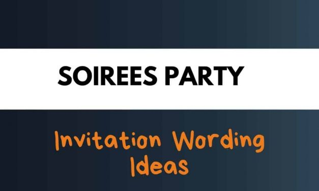 59+ Best Soirees Party Invitation Wording Ideas