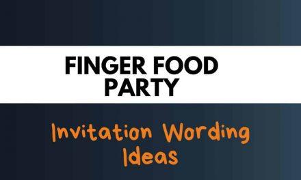 50+ Best Finger Food Party Invitation Wording Ideas