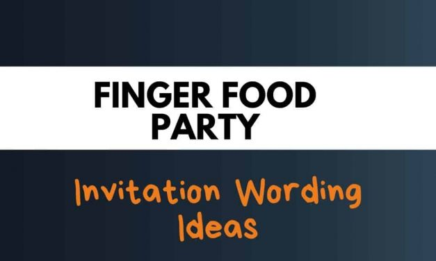 50+ Best Finger Food Party Invitation Wording Ideas