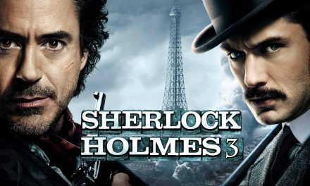 Sherlock Holmes 3 Trailer, Cast, Every Update You Need To Know
