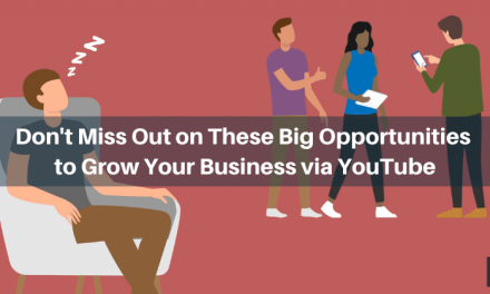 Don't Miss Out on These Big Opportunities to Grow Your Business via YouTube