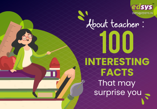 About Teacher: 100 Interesting Facts that may Surprise You