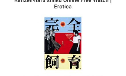 Kanzen-naru shiiku Online Free Watch | Erotica