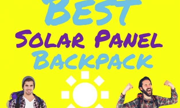 Best Solar Panel Backpack 2020: Power Up Your Travel Efficiency