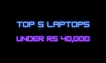 Top 5 Laptops under Rs 40,000 for day-to-day usage