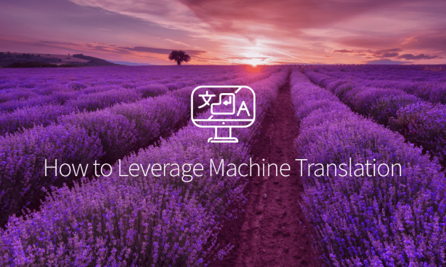 How to Leverage Machine Translation for Your Business