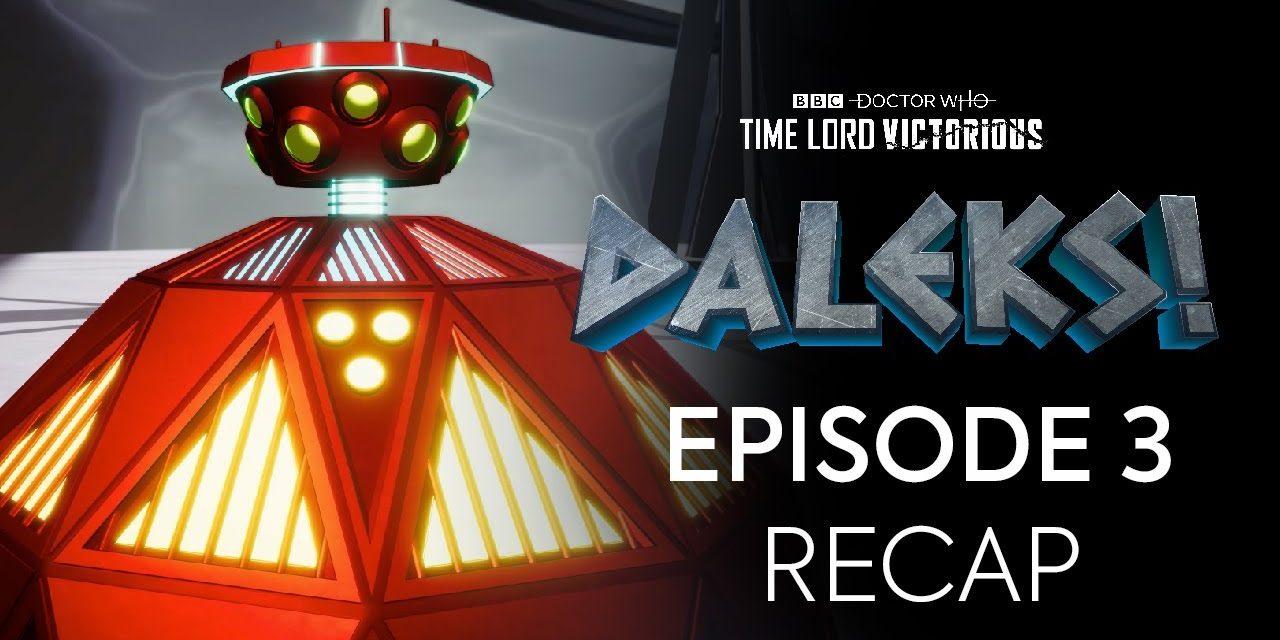 Episode 3 Recap | DALEKS! | Doctor Who