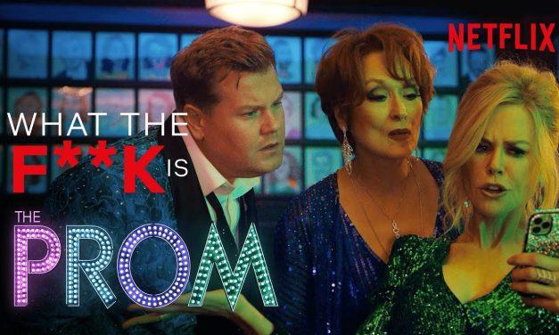 WTF is… The Prom? | Meryl Streep, Nicole Kidman, James Corden Musical