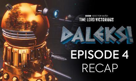 Episode 4 Recap | DALEKS! | Doctor Who