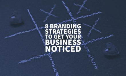 8 Branding Strategies to Get Your Business Noticed
