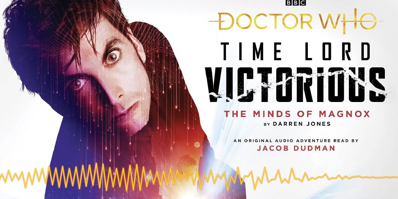 The Minds of Magnox – Audio Story   Time Lord Victorious   Doctor Who