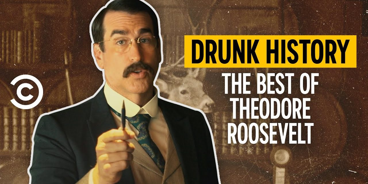 The Best of Teddy Roosevelt – Drunk History