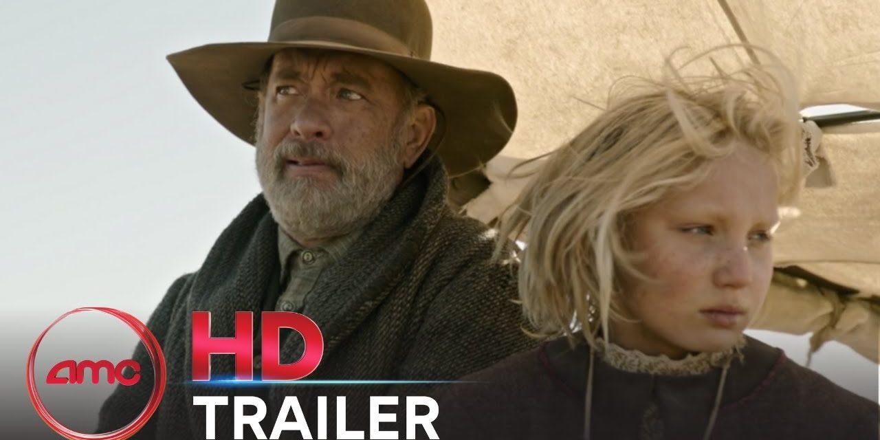 NEWS OF THE WORLD – Trailer #1 (Tom Hanks, Helena Zengel)   AMC Theatres 2020