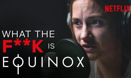 WTF is… Equinox? | Netflix