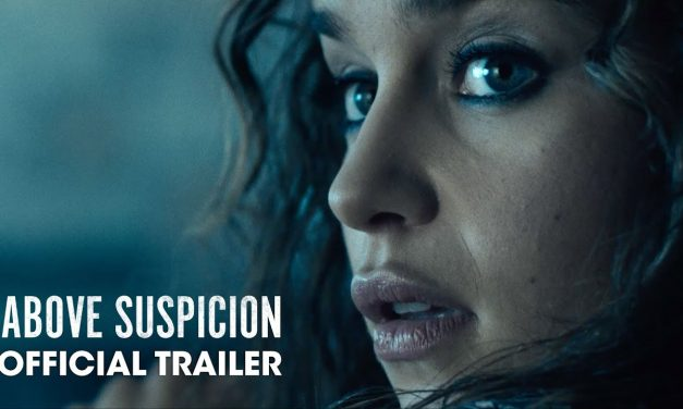 Above Suspicion (2021 Movie) Official Trailer – Emilia Clarke, Jack Huston